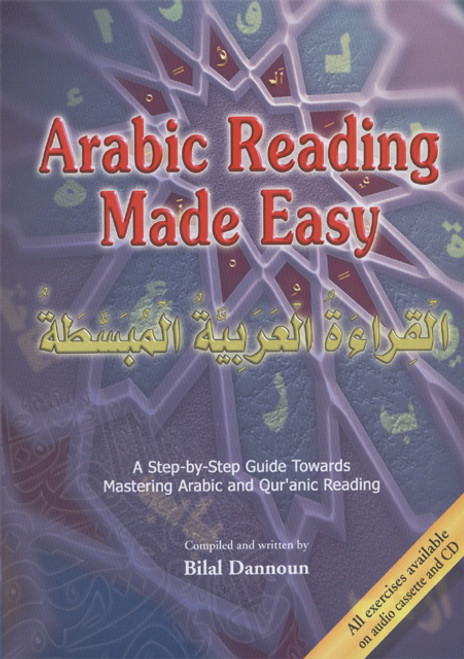 Arabic Reading Made Easy: A Step-by-Step Guide Towards Mastering Arabic and Qur'anic