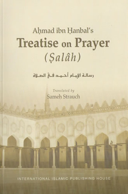 Ahmad Ibn Hanabl's Treatise on Prayer