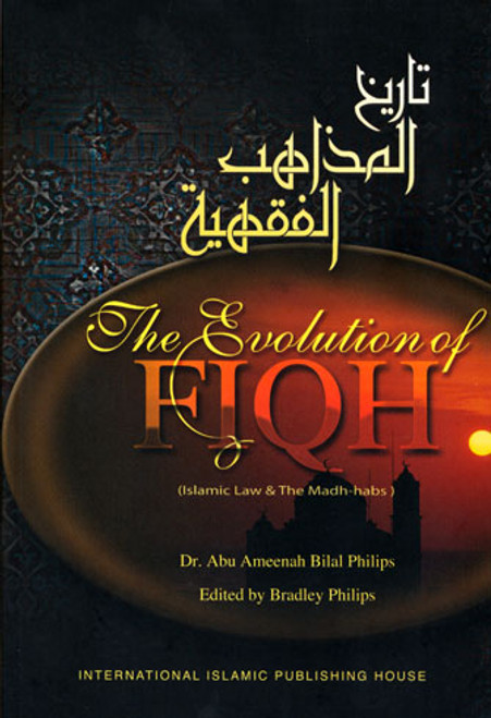 The Evolution of Fiqh: Islamic Law and the Madhabs (Hardcover)