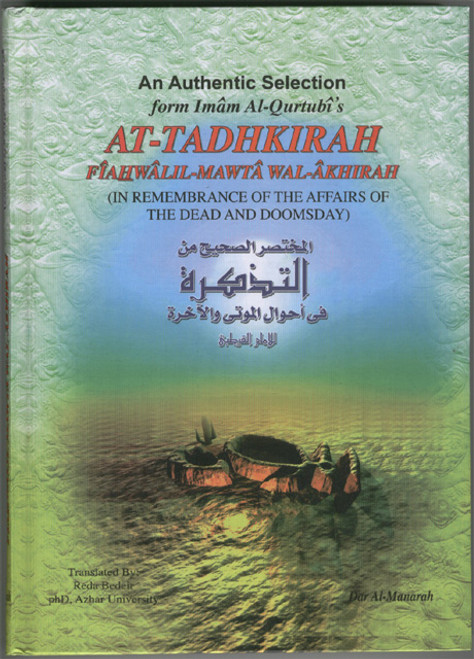 At-Tadkhirah: In the Remembrance of the Affairs of the Dead and Doomsday