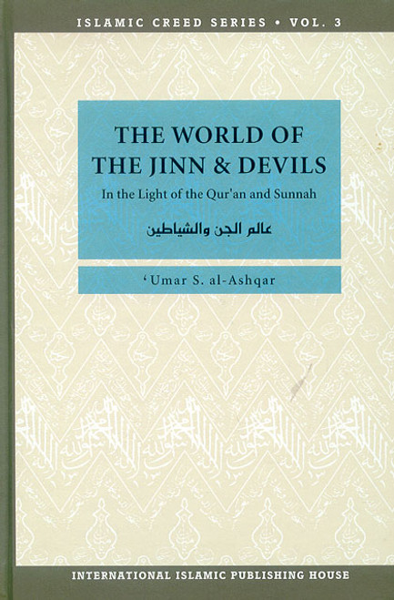 Islamic Creed Series(Vol.3): The World of the Jinn and Devils