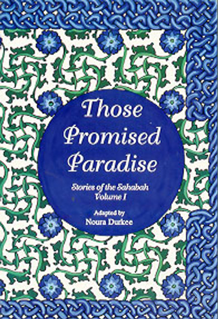 Stories of Sahabah Vol 1: Those Promised Paradise
