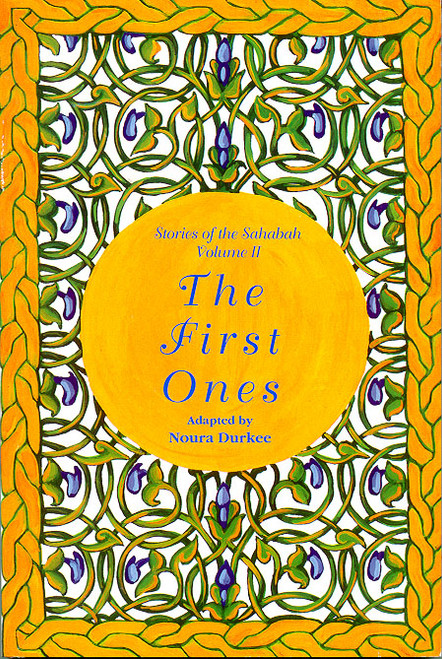 Stories of Sahabah Vol 2 - The First Ones