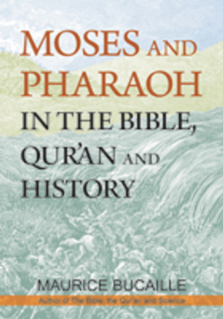 Moses and Pharaoh in the Bible, Quran and History (HC)
