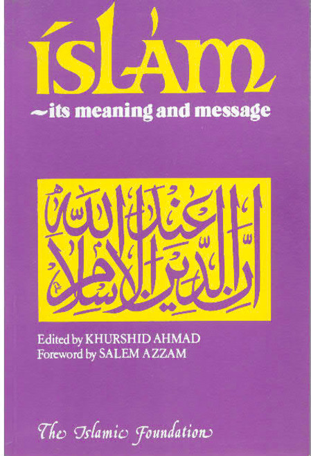 Islam: Its Meaning and Message