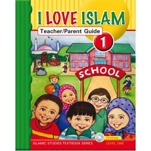 I Love Islam Level 1 Teacher/Parent Guide