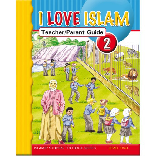 I Love Islam Level 2 Teacher/Parent Guide
