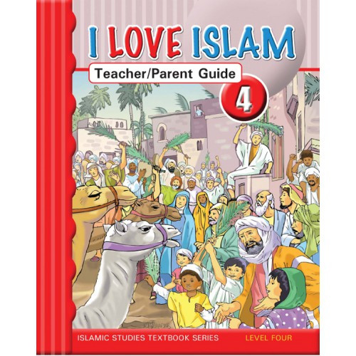 I Love Islam Level 4 Teacher/Parent Guide