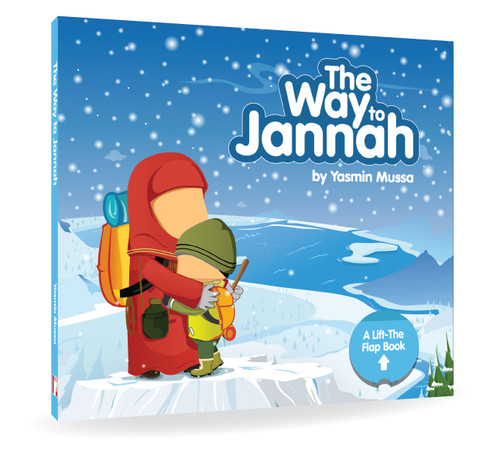 The Way to Jannah : A Lift-the-Flap Book