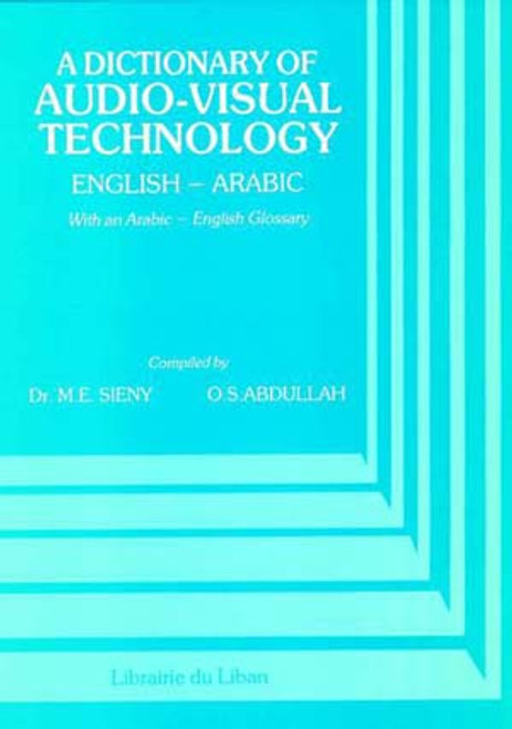 A Dictionary of Audio-Visual Technology (English - Arabic)