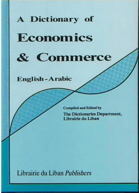 A Dictionary of Economics & Commerce (English/Arabic)