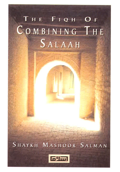 The Fiqh of Combining Salaah