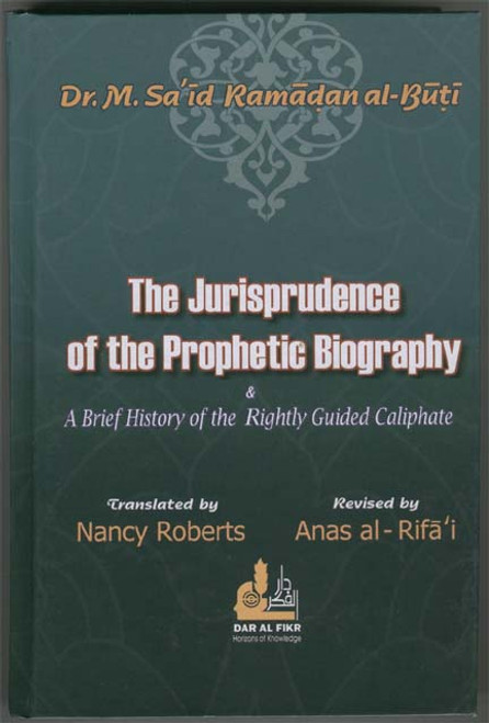 The Jurisprudence of the Prophetic Biography (2nd Ed)