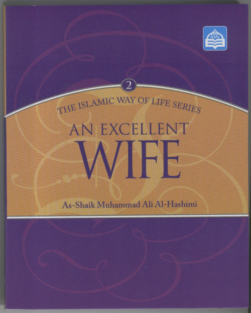 Islamic Way Of Life #2: An Excellent Wife