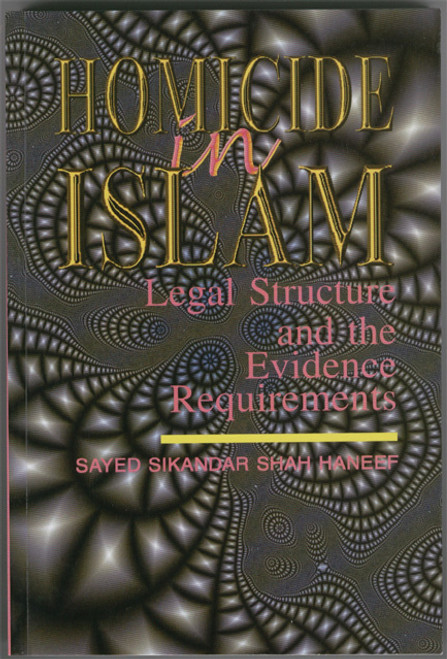 Homicide In Islam (Legal Structure & The Evidence Requirements)