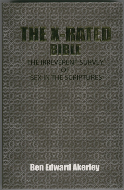The X-Rated Bible - Ben Edward Akerley