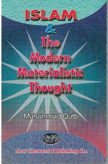 Islam and the modern Materialistic Thought