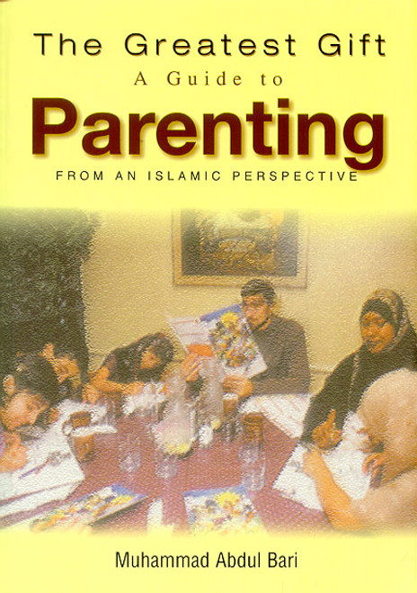 The Greatest Gift: A GUIDE TO PARENTING