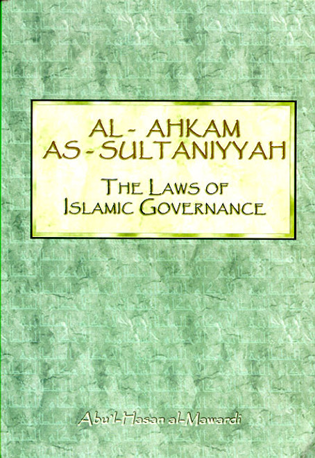 Al-Ahkam as-Sultaniyyah: The Laws of Islamic Governance