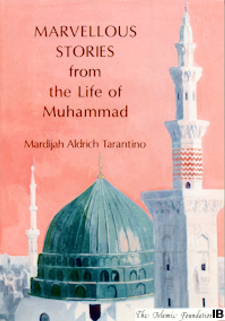 Marvellous Stories from the life of Muhammad (PBUH)