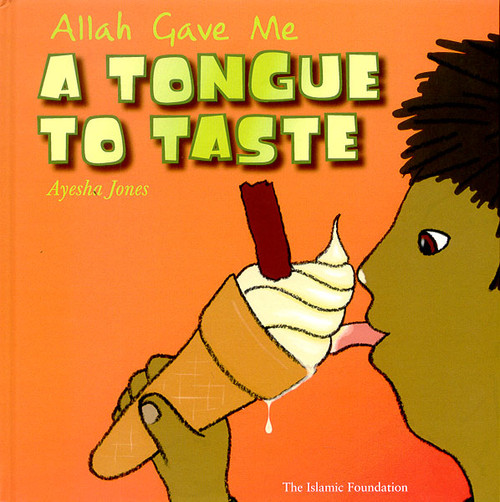 Allah Gave Me A Tongue to Taste