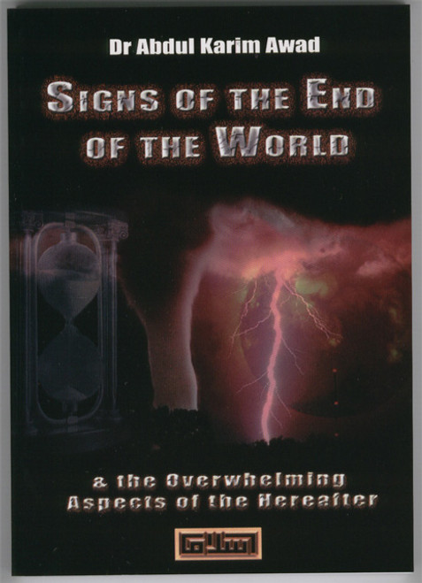 Signs of the End of the World and the Overwhelming Aspects of the Hereafter