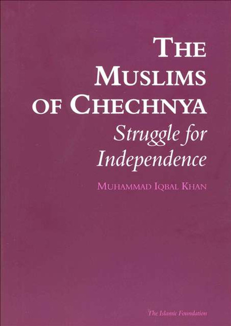 The Muslims of Chechnya: Struggle for Independence