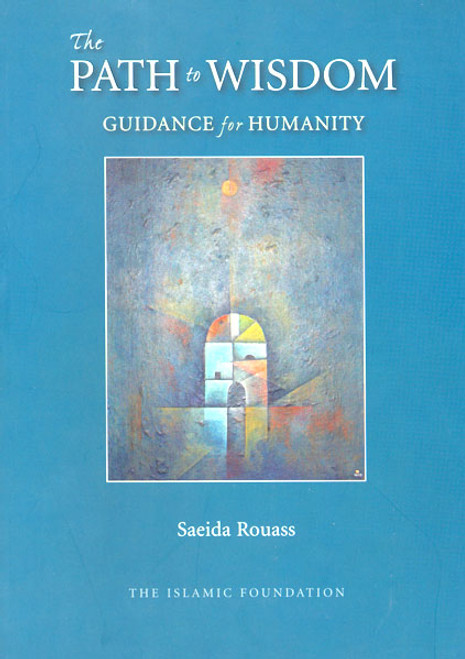 The Path to Wisdom: Guidance for Humanity