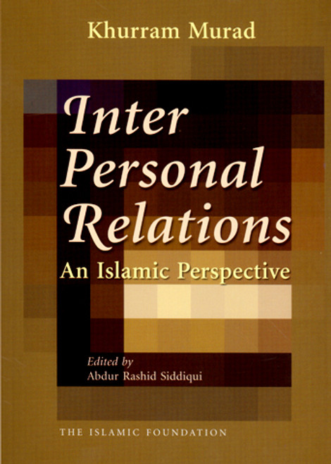 Inter Personal Relations: An Islamic Perspective