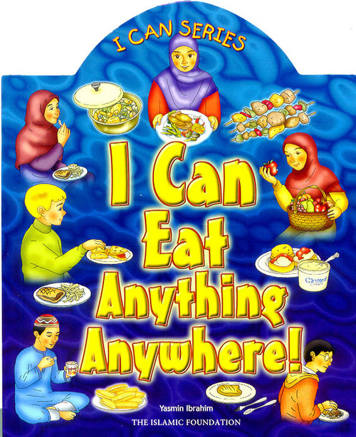 I Can Series: I Can Eat Anything Anywhere