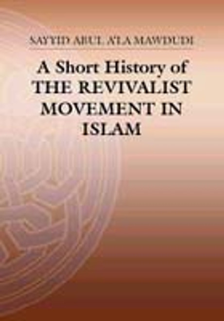 A Short History of Revivalist Movement in Islam