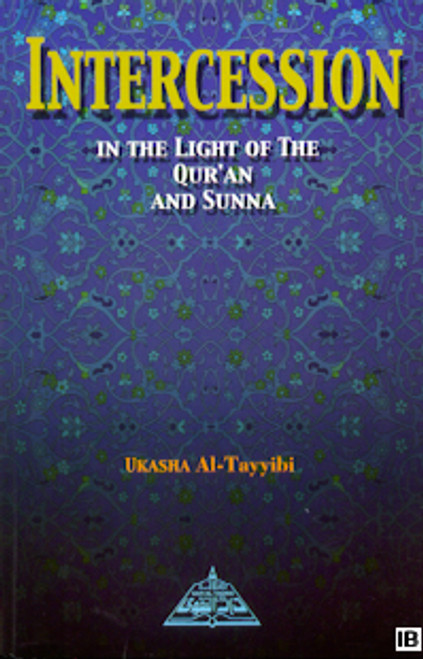 Intercession in the Light of the Quran and Sunna