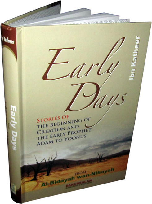 Early Days Stories of the Beginning of Creation and The Early Prophet Adam to Yoonus