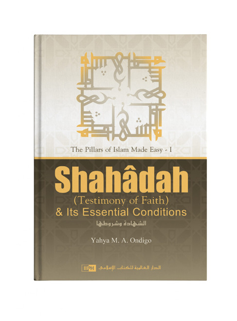Shahadah (Testimony of Faith) & Its Essential Conditions
