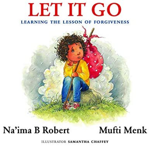 Let It Go Learning the Lesson of Forgiveness