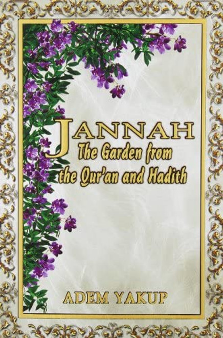 Jannah The Garden from the Qur'an and Hadith