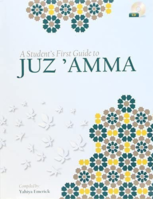 A Student's First Guide to Juz'Amma (With CD, Part 30) Yahiya Emerick