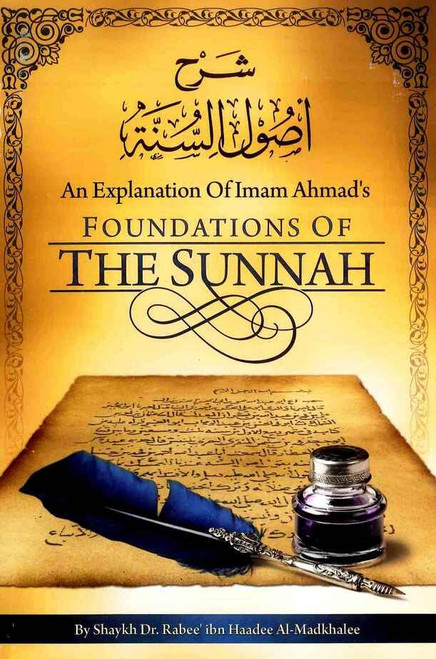 Foundations of The Sunnah (An Explanations of Imam Ahmad)  Riwayah Publishing