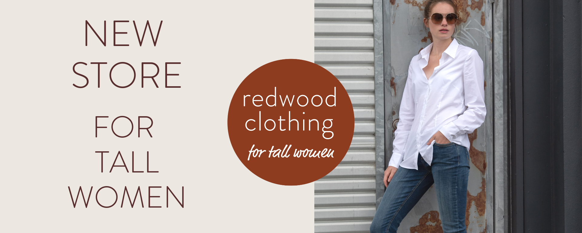 Redwood Clothing for tall women. Online store and retail stores. Made longer for you