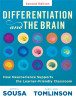Differentation and the Brain How Neuroscience Supports the Learner-Friendly Classroom (2nd Edition)