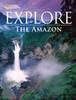 Explore - The Amazon