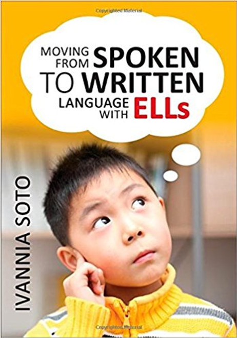 Moving From Spoken to Written Language With ELLs - 9781452280363