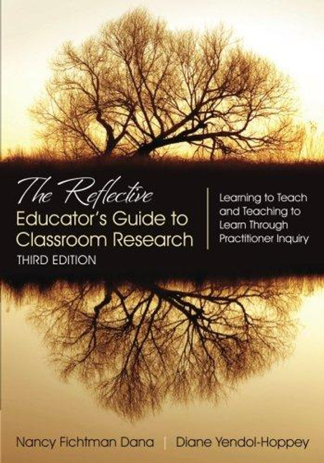 The Reflective Educator's Guide to Classroom Research, 3rd Edition