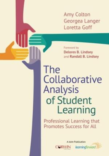 The Collaborative Analysis of Student Learning Professional Learning that Promotes Success for All
