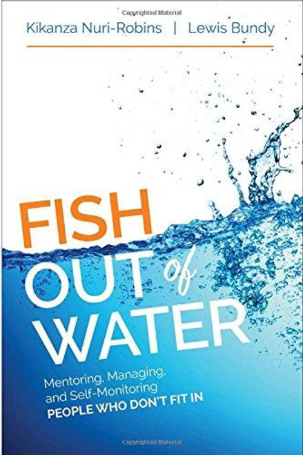 Fish Out of Water: Mentoring, Managing, andSelf-Monitoring People Who Don't Fit In