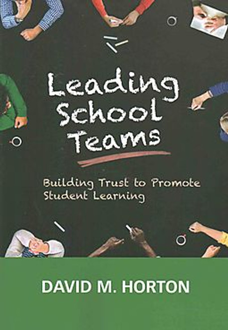 Leading School Teams: Building Trust to Promote Student Learning