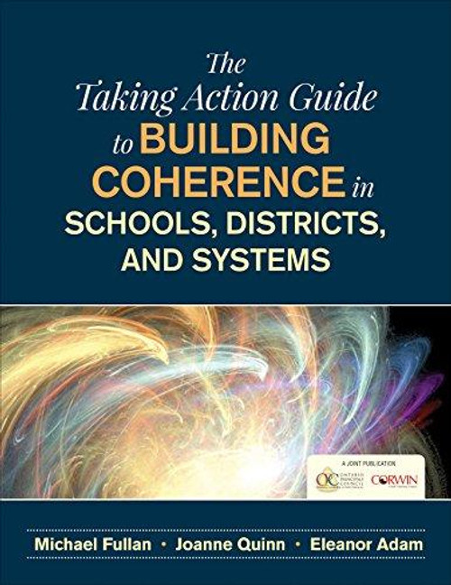 Coherence and The Taking Action Guide: The Right Drivers in Action for Schools, Districts, and Systems (The Taking Action Guide)