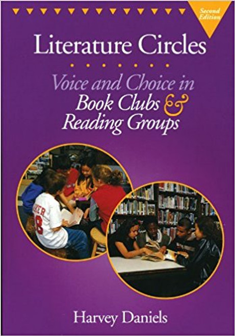 Literature Circles: Voice and Choice in book Clubs and Reading Groups, 2nd Edition