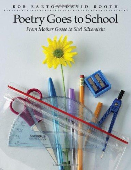 Poetry Goes to School: From Mother Goose to Shel Silverstein