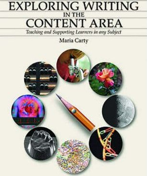 Exploring Writing in the Content Areas: Teaching and Supporting Learners in any Subject